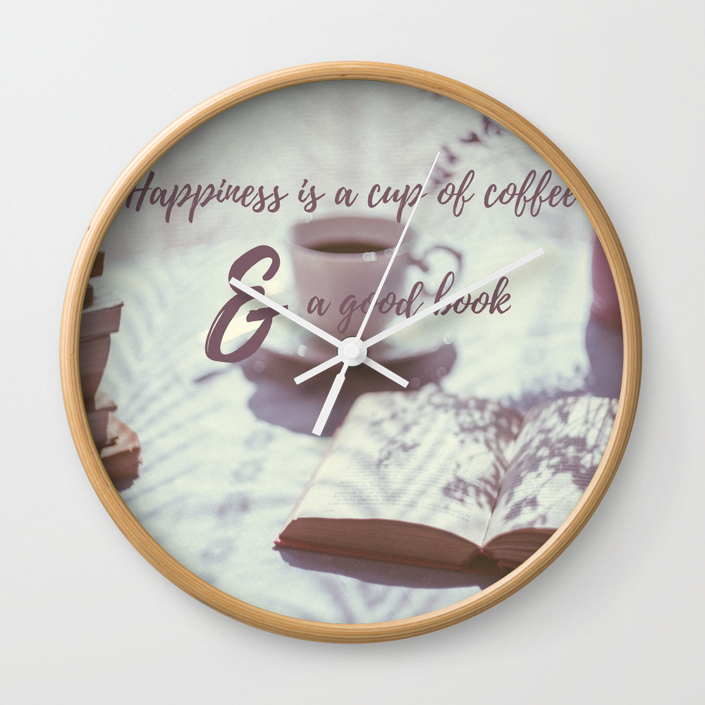 Happiness Is A Cup Of Coffee And A Good Book Wall Clock by Missguiguitte CLK8721452