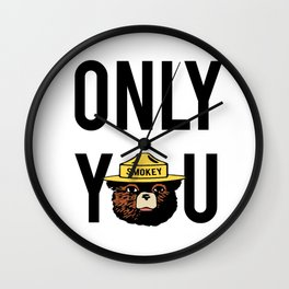 "Smokey says, ""ONLY YOU"" Wall Clock"