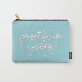 POSITIVE VIBES ONLY - BLUE Carry-All Pouch