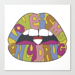 love is my only drug Canvas Print