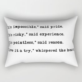 Give it a try, whispered the heart Rectangular Pillow
