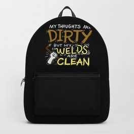 Dirty Thoughts Clean Welds Backpack