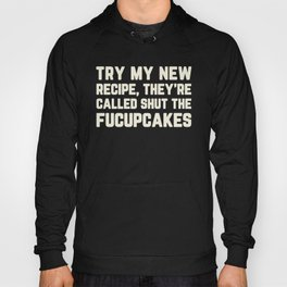 Shut The Fucupcakes Funny Quote Hoody