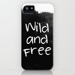 Wild and Free iPhone Case