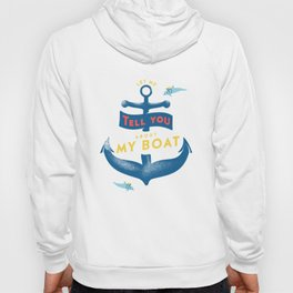 Let me tell you about my boat Hoody