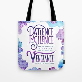 PATIENCE AND SILENCE Tote Bag