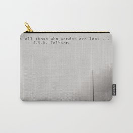not all those who wander are lost ... Carry-All Pouch