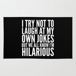 I TRY NOT TO LAUGH AT MY OWN JOKES (Black & White) Rug