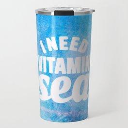 I Need Vitamin Sea Blue Travel Mug