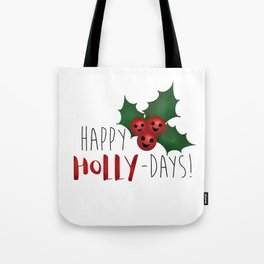 Happy Holly-Days! Tote Bag