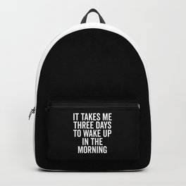 Three Days Wake Up Funny Quote Backpack