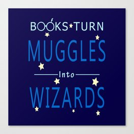 POTTER - BOOKS TURN MUGGLES INTO WIZARDS Canvas Print