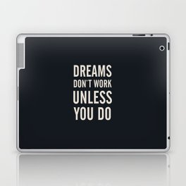 Dreams don't work unless You Do. Quote typography, to inspire, motivate, boost, overcome difficulty Laptop & iPad Skin