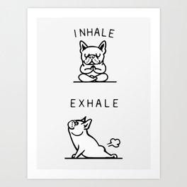 Inhale Exhale French Bulldog Art Print