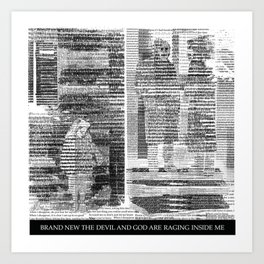 THE DEVIL AND GOD ARE RAGING INSIDE ME Art Print