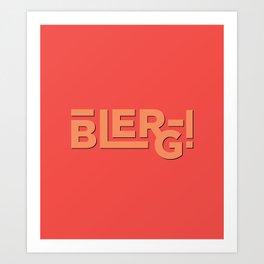 Blerg! An Ode to 30 Rock Art Print