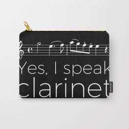 Yes, I speak clarinet Carry-All Pouch