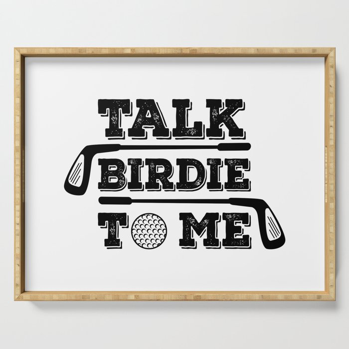 Talk Birdie To Me - Funny Golf Golfer Golfing Gift Serving Tray