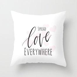 Spread love everywhere Throw Pillow