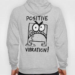 Positive Vibration! Hoody