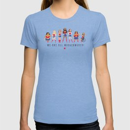 We Are All Wonderwomen! T-shirt