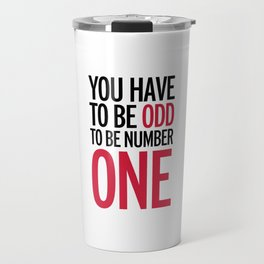 Be Number One Funny Quote Travel Mug