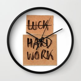 Not Luck, hard work Wall Clock
