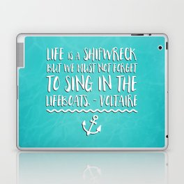 Life Is A Shipwreck Quote Laptop & iPad Skin