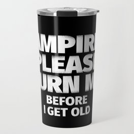 Vampires Please Turn Me Travel Mug