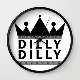 dilly dilly delly delly new hot 2018 style typography art fashion trend s6 most Wall Clock