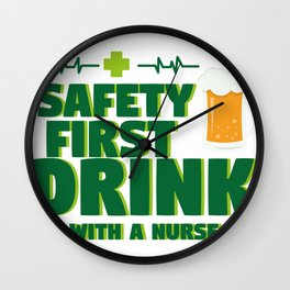 Funny St Patrick's Day Safety First Drink With A Nurse Wall Clock