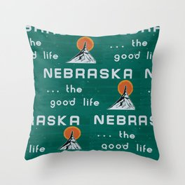 Nebraska. . .the good life! Throw Pillow