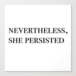 nevertheless she persisted II Canvas Print