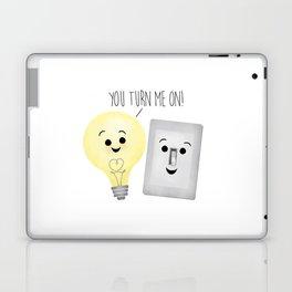 You Turn Me On! Laptop & iPad Skin