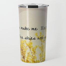 You Make Me Happy When Skies Are Gray Travel Mug