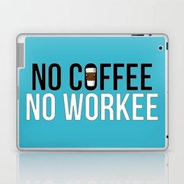 No Coffee No Workee Laptop & iPad Skin