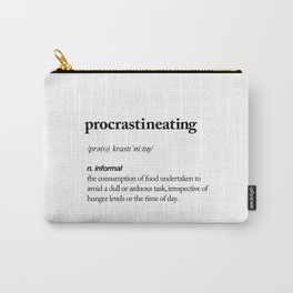 Procrastineating black and white contemporary minimalism typography design home wall decor bedroom Carry-All Pouch