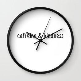 Caffeine And Kindness Wall Clock