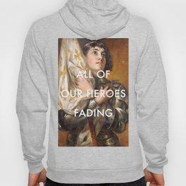Joan of Arc is Fading Hoody