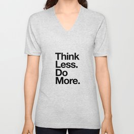 Think Less Do More black and white inspirational wall art typography poster design home decor Unisex V-Neck