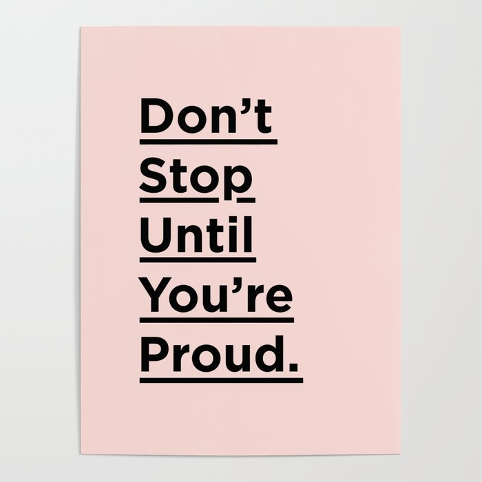 don t stop until you re proud inspirational quote in black and pink