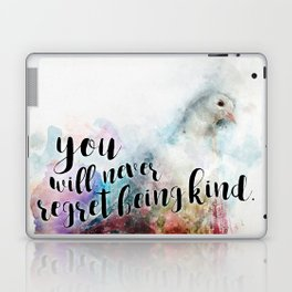 You will never regret being kind Laptop & iPad Skin
