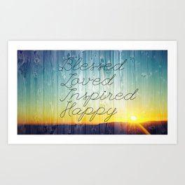 Blessed, Loved, Inspired, Happy Art Print