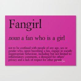 Fangirl Definition Canvas Print