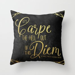 Let's Carpe the Hell Out Of This Diem - The Darkest Minds Throw Pillow