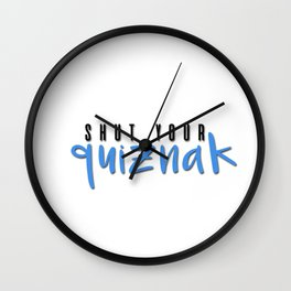 shut your quiznak! Wall Clock