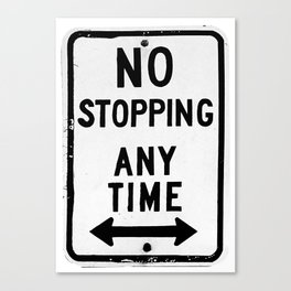 No Stopping Anytime Canvas Print