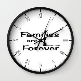 Families Are Forever Wall Clock