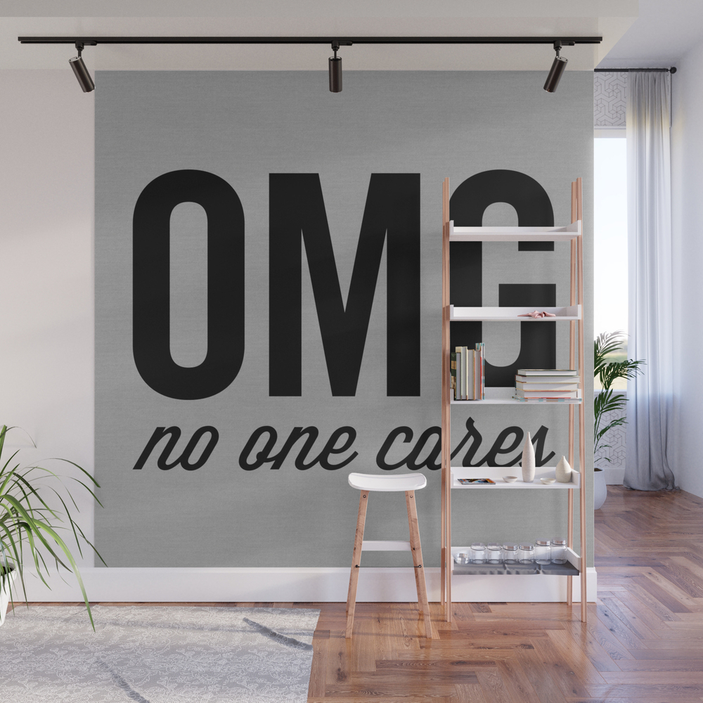 No One Cares Funny Quote Wall Mural by Envyart WMP7976571