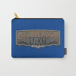 Would You Kindly Carry-All Pouch